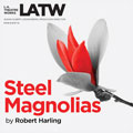 LA_Steel-Magnolias_upcoming.jpg